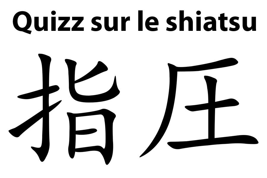 Petit quiz sur le shiatsu - Connaissez-vous l'essentiel sur le shiatsu ?